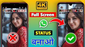 How to Make 4k Full Screen Status    4k Full Screen Status Banaye    4k Whatsapp Status Kaise Banaye