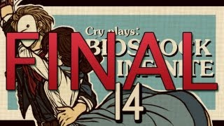 Cry Plays: Bioshock Infinite [P14] [Final]