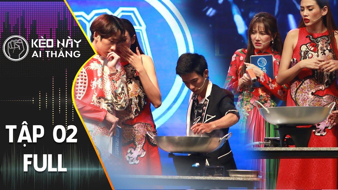 KÈO NÀY AI THẮNG TẬP 2 | Hari Won kinh ngạc nhìn dị nhân vớt đồ ăn trong dầu sôi bằng tay không