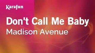 Karaoke Don't Call Me Baby - Madison Avenue *