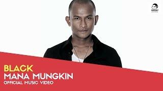 Video BLACK - Mana Mungkin (Official Music Video) download MP3, 3GP, MP4, WEBM, AVI, FLV Juli 2018