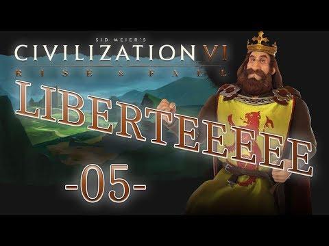 [FR] DLC RISE AND FALL- Let's play CIVILIZATION 6 avec L'ECOSSE ! - Libertééé ! #05
