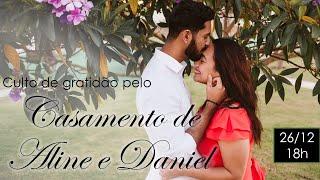Culto de Gratidão pelo casamento de Aline e Daniel