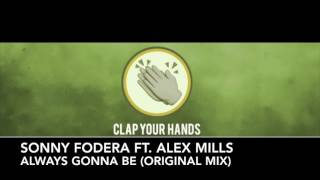 Sonny Fodera Ft Alex Mills Always Gonna Be Original Mix