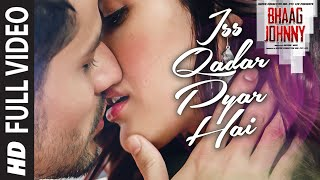 Iss Qadar Pyar Hai FULL VIDEO Song - Ankit Tiwari | Bhaag Johnny | T-Series