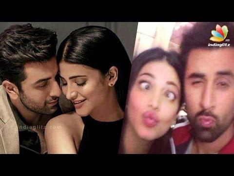Ranbir Kapoor dating Shruti Hassan | Hot Tamil Cinema News