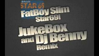 FatBoy Slim - Star69 (JukeBox and Dj Benny 2010 Remix)