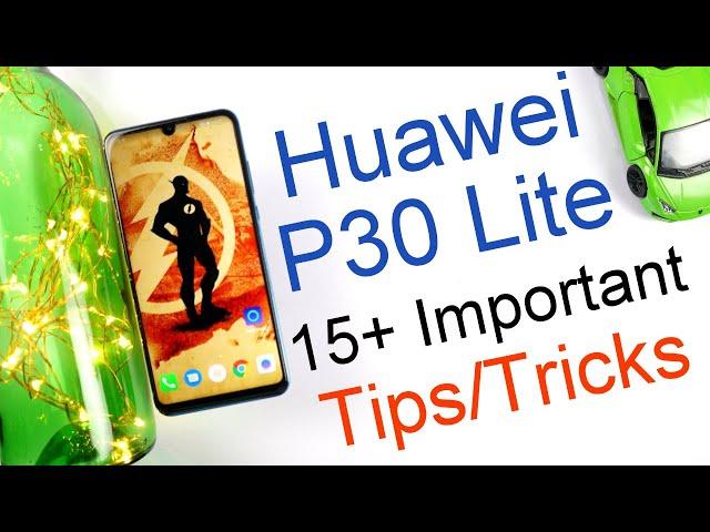Huawei P30 Lite 15+ Tips and Tricks