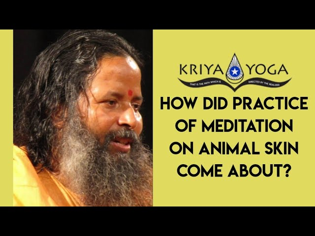 How Did Practice of Meditation on Animal Skin Come About?