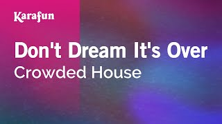 Karaoke Don't Dream It's Over - Crowded House *