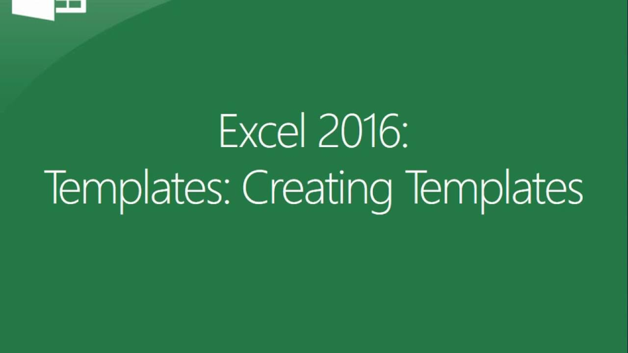excel 2016 creating templates youtube