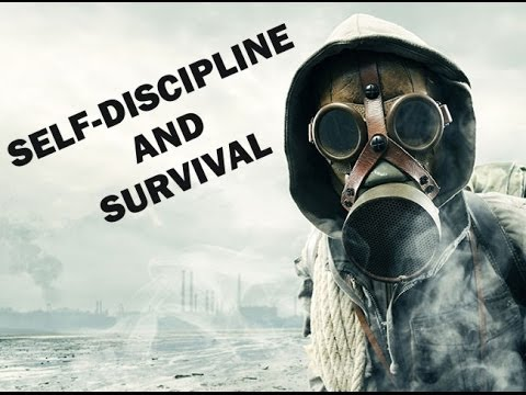 SHTF: Self-Discipline and Survival (Traits of a Survivor/ Thriver)