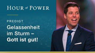 Bobby Schuller: Gelassenheit im Sturm - Gott ist gut!