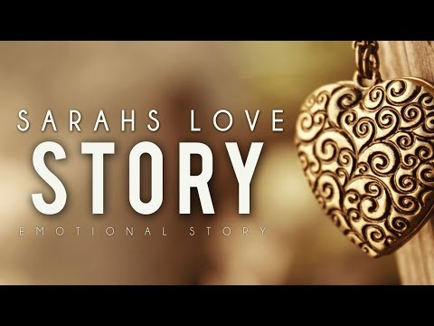 Sarah's Love Story ᴴᴰ - Emotional Story - Must Watch