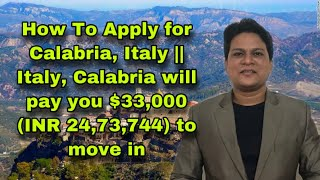 How To Apply for Calabria, Italy    Italy, Calabria will pay you $33,000 (INR 24,73,744) to move in