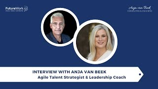 Interview (Audio) with Anja van Beek - Agile Talent Strategist & Leadership Coach