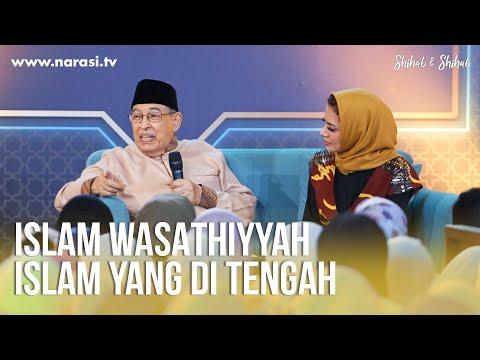 Islam Wasathiyyah, Islam Yang Di Tengah | Shihab & Shihab