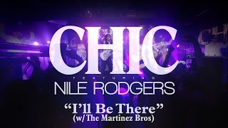 "CHIC feat Nile Rodgers - ""I'll Be There"" [US MIX]"