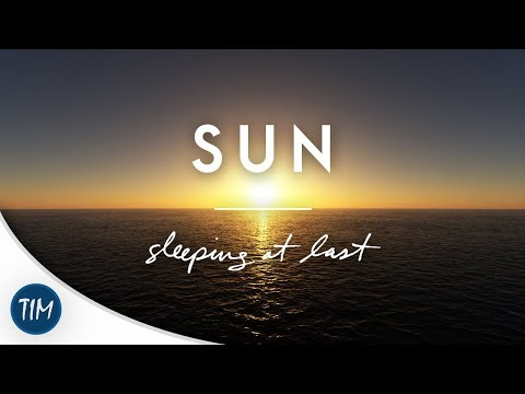 Sun | Sleeping At Last