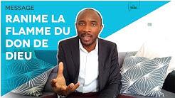 Ranime La Flamme Du Don De Dieu - Pst Cyrille Sofack