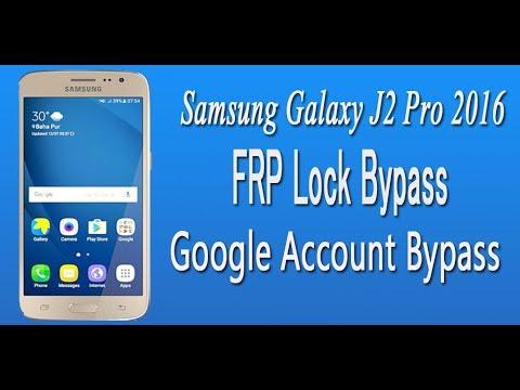 Bypass Google Account Samsung Galaxy J2 Pro 2016 Frp Lock Bypass