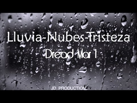 Dread Mar I  -  lluvia-nubes-tristeza (Video Lyric)