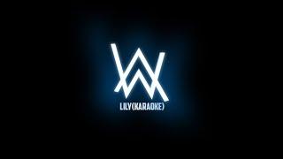 Alan walker - Lily (Karaoke version)