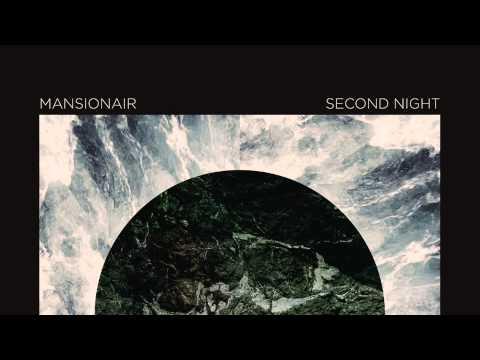 Mansionair - Second Night