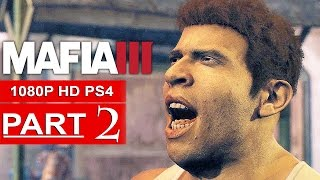 MAFIA 3 Gameplay Walkthrough Part 2 [1080p HD PS4] - No Commentary