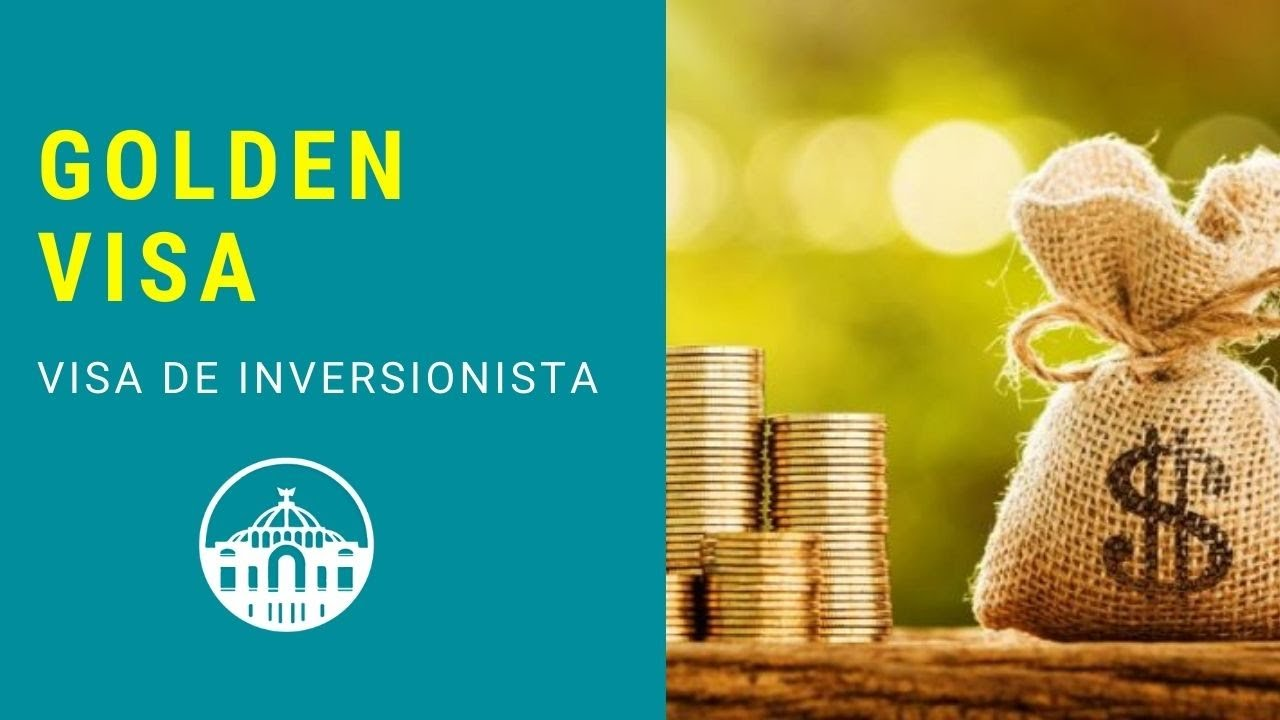 GOLDEN VISA for Mexico: requirements for Investor Visa 💰 | How to obtain an Investor Visa?