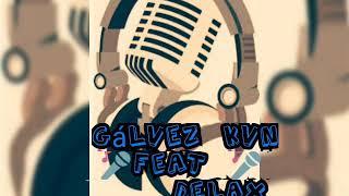 Dedicado al rap- Glvez Kvn ft Delax