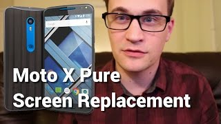 How to Replace Moto X Pure Screen