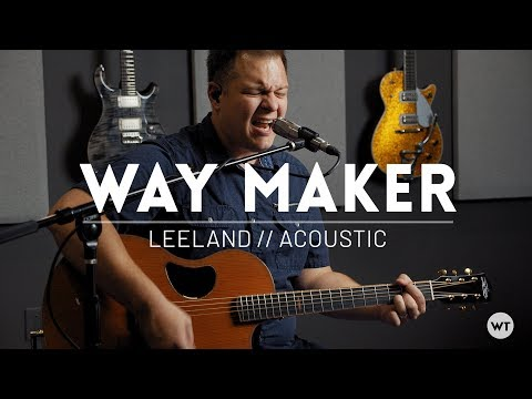 Way Maker - Leeland Arrangement - Acoustic Cover W/ Chords