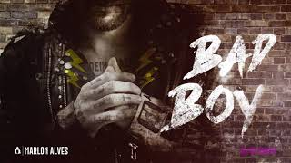 Marlon Alves - Bad Boy (Audio)