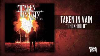 Watch Taken In Vain Chokehold video