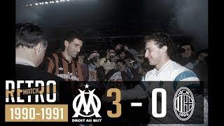 OM 3 - 0 AC Milan l Résumé d'un scénario fou 90-91