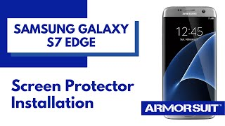 Samsung Galaxy S7 Edge Screen Protector Installation Instruction by ArmorSuit MilitaryShield
