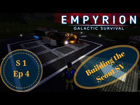 Empyrion S1 Ep4 - Building the Scout SV and a nasty shock!