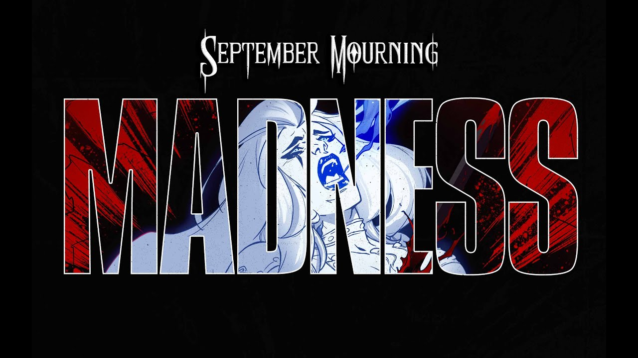 SEPTEMBER MOURNING - MADNESS