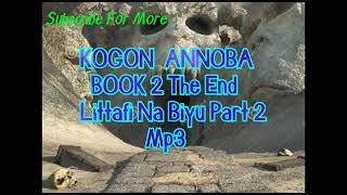 Kogon Annoba littafi na biyu part 2 the end