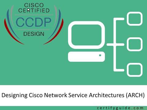 300-320: Designing Cisco Network Service Architectures (ARCH) - CertifyGuide Exam Video Training