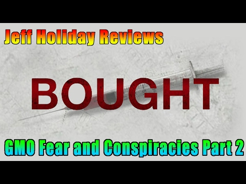 Bought: The Movie Review - GMO Fear and Conspiracies Part 2