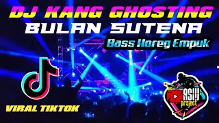 Dj Kang Ghosting Bulan Sutena Viral Tiktok Bass Glerr Empuk Asw Project