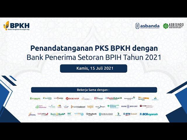 Penandatanganan PKS  BPKH dengan Bank Penerima Setoran Biaya BPIH Tahun 2021