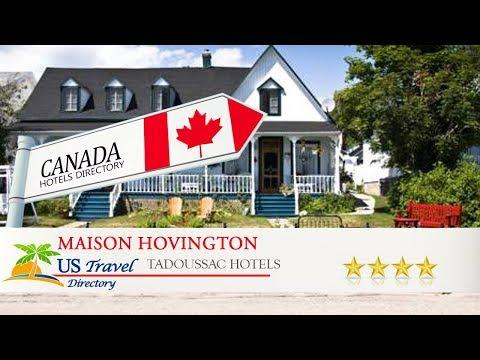 Maison Hovington - Tadoussac Hotels, Canada