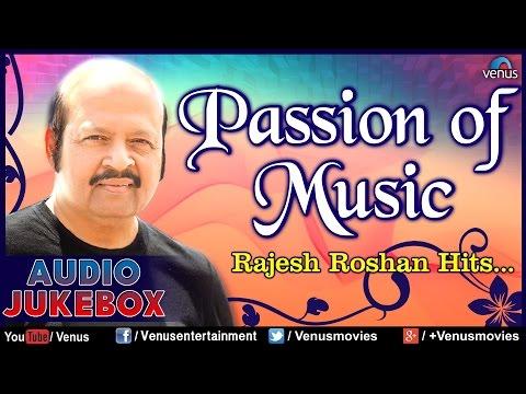 Passion Of Music : Rajesh Roshan Hits ~ Best Hindi Songs || Audio Jukebox