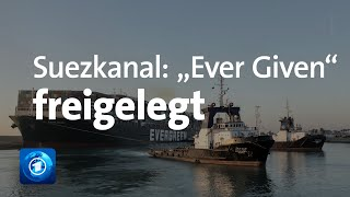 Blockierter Suezkanal: Frachter Ever Given freigelegt