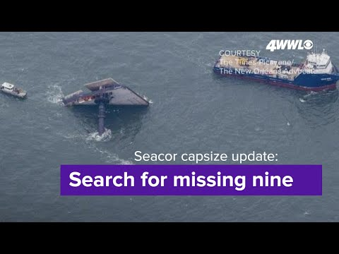 Seacor capsize update: Families await an update for 9 missing crew member
