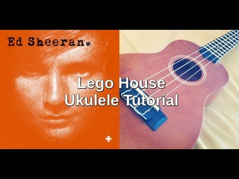 Lego House Ed Sheeran Ukulele Tutorial Youtube