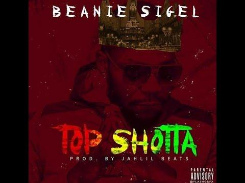 [Fire] Beanie Sigel - Top Shotta (Prod. By...